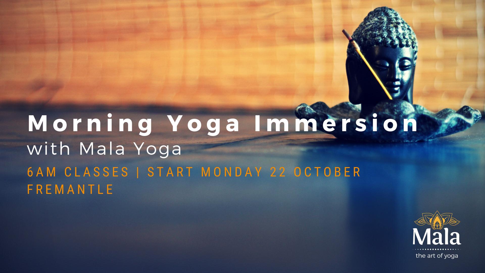 Mala Yoga Morning Yoga Immersion October 2018